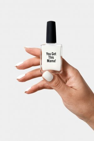 You Got This Mama White Nail Polish - Beysis